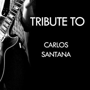 Tribute to Carlos Santana