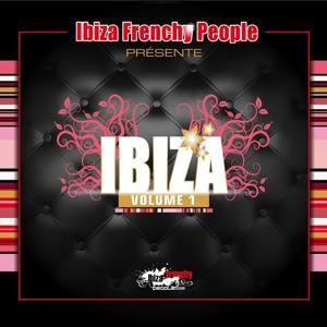 Ibiza Frenchy People : Ibiza, Vol. 1