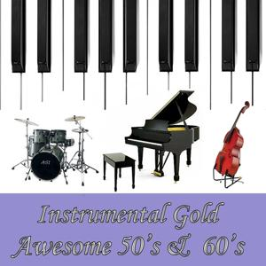 Instrumental Gold: Awesome 50's & 60's