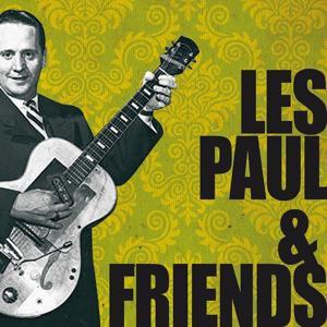 Les Paul & Friends