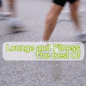 Lounge and Fitness - The Best of