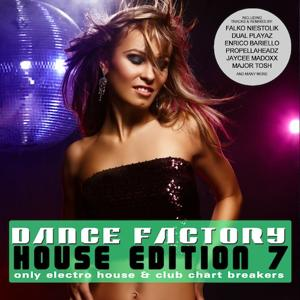 Dance Factory 7 - House Edition - Only Electro House & Club Chart Breakers