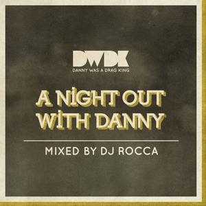 A Night Out With Danny - Mixed by DJ Rocca