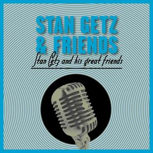Stan Getz and His Great Friends
