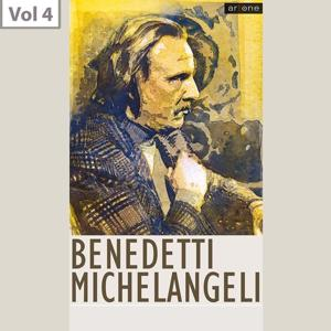 Arturo Benedetti Michelangeli, Vol. 4