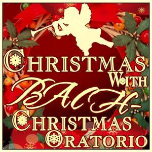 Christmas with Bach - Christmas Oratorio