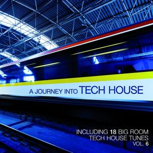 A Journey Into Tech House, Vol. 6