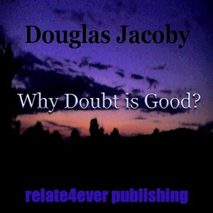 Why Doubt Is Good?