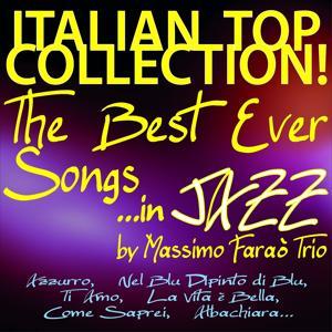Italian Top Collection! The Best Ever Songs... in Jazz (Azzurro, Nel blu dipinto di blu, Ti amo, La vita è bella, Come saprei, Albachiara...)