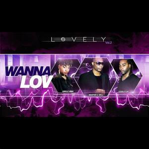 Wanna Lov (Lovely, Vol. 2)