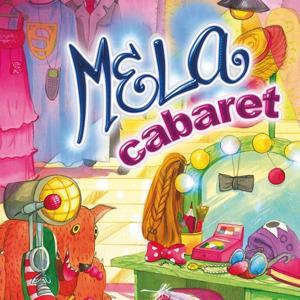 Mela cabaret (Il musical)