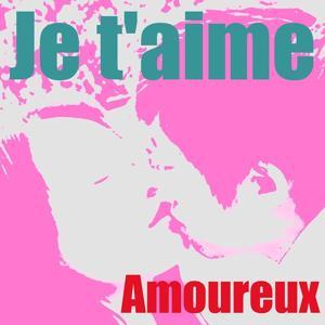 Je t'aime (8 Mix Chansons d'Amour de Saint-Valentin)