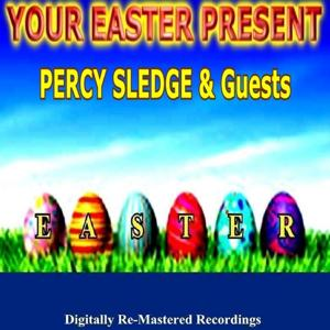 Your Easter Present - Percy Sledge & Guests