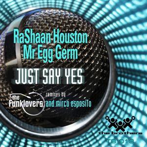 Rashaan Houston & Mr Egg Germ - Just Say Yes