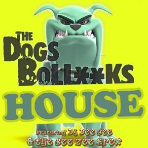 The Dogs Bollocks House