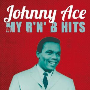Johnny Ace : My R'n'B Hits