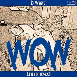 Wow (2013 Remix)