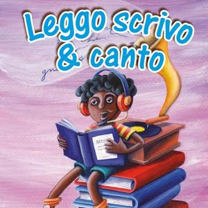 Leggo scrivo e canto (Alla scoperta della fonologia)