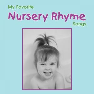 My Favorite Nursery Rhyme Songs