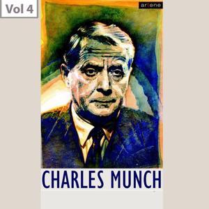 Charles Munch, Vol. 4