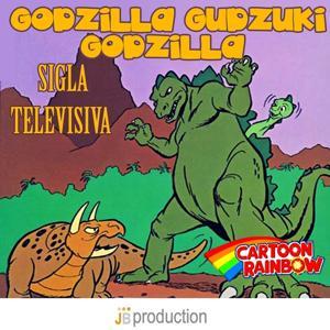 Godzilla Gudzuki Godzilla (Sigla televisiva)