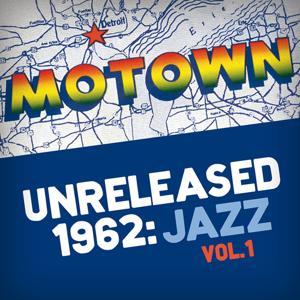 Motown Unreleased 1962: Jazz, Vol. 1
