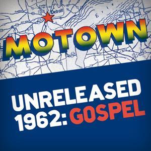 Motown Unreleased 1962: Gospel