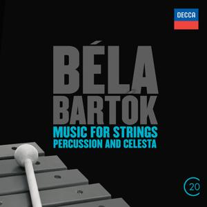 Béla Bartók: Music For Strings, Percussion & Celesta