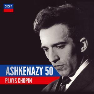 Ashkenazy 50: Ashkenazy Plays Chopin
