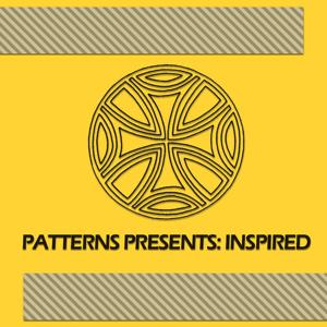 Patterns Presents: Inspired
