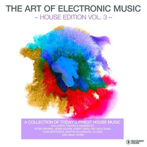 The Art of Electronic Music - House Edition, Vol. 3
