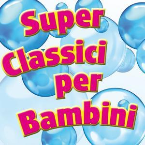 Superclassici per bambini (Le più belle canzoni per bambini)