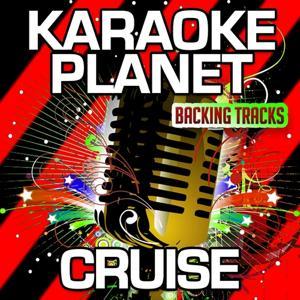 Cruise (Karaoke Version) (Originally Performed By Carrie Underwood)