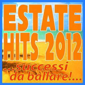 Estate Hits 2012 Successi da Ballare!...