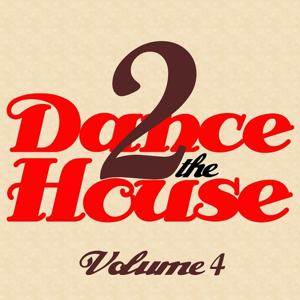 Dance 2 The House, Vol. 4