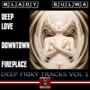 Mlady bulwa Deep Friky Tracks, Vol. 1