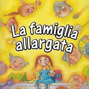 La famiglia allargata (I bambini le cantano a scuola)
