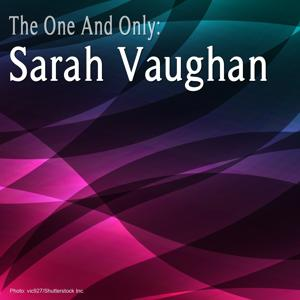 The One and Only : Sarah Vaughan