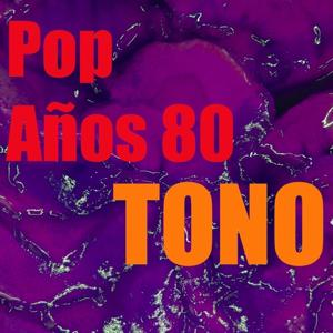 Tono Pop Años 80