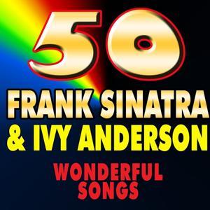 50 Frank Sinatra & Ivy Anderson (Wonderful Songs)