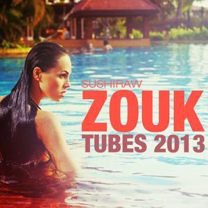 Zouk Tubes 2013 (Sushiraw)