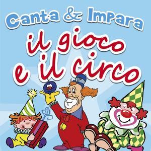 Canta & impara... il gioco e il circo