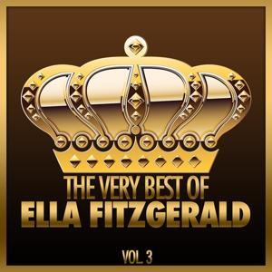 The Very Best Of Ella Fitzgerald, Vol. 3