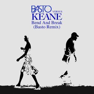 Bend & Break (Basto vs Keane)