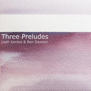 Leah Kardos: Three Preludes