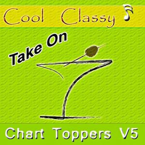 Cool & Classy: Chart Toppers, Vol. 5