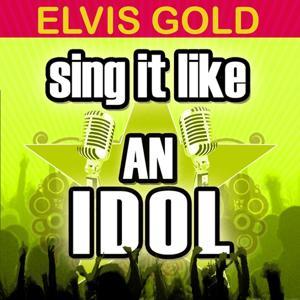 Sing It Like an Idol: Elvis Gold