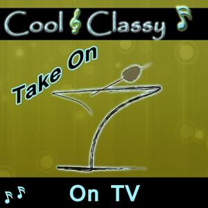 Cool & Classy: Take On Tv