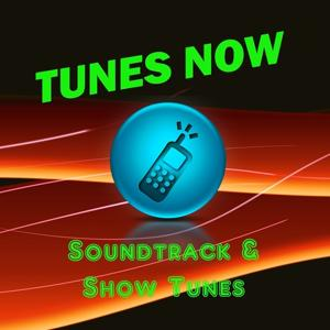 Tunes Now: Soundtrack & Show Tunes