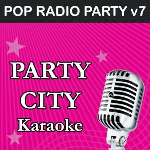 Party City Karaoke: Pop Radio Party, Vol. 7